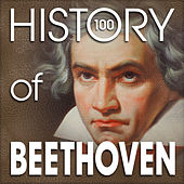 The History of Beethoven (100 Famous Songs) di Various Artists