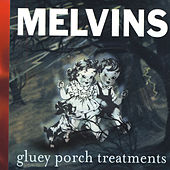 Gluey Porch Treatments de Melvins