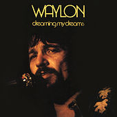 Dreaming My Dreams (Remastered) de Waylon Jennings