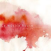 La Música House, Vol. 1 de Various Artists