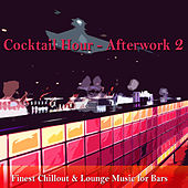 Cocktail Hour- Afterwork 2 (Finest Chillout & Lounge Music for Bars) de Various Artists