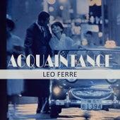 Acquaintance de Leo Ferre