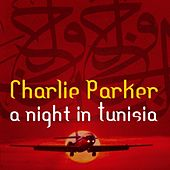 A Night In Tunisia With Charlie Parker de Charlie Parker