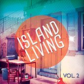 Island Living, Vol. 2 by Various Artists