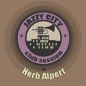 JAZZY CITY - Club Session by Herb Alpert de Herb Alpert
