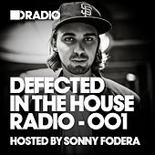 Defected In The House Radio Show: Episode 001 (hosted by Sonny Fodera) by Defected Radio