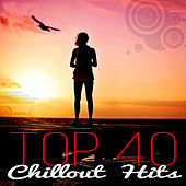 Top 40 Chillout Hits – Just Dance with Electronic Music, Best Pop Hits & Lounge Music, Chill Out Café, Relax Music, Just Chill with Zen Music Relaxation von Chill Out