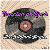 Canción De Rock, The Original Singles Vol. 4 de Various Artists