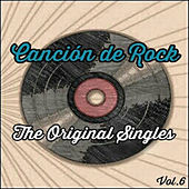 Canción de Rock, The Original Singles Vol. 6 by Various Artists