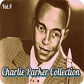 Charlie Parker Collection, Vol. 4 by Charlie Parker