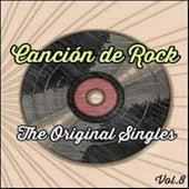 Canción de Rock, The Original Singles Vol. 8 de Various Artists