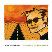 Awaiting Redemption by Hal Ketchum