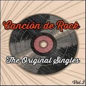 Canción de Rock, The Original Singles Vol. 3 by Various Artists
