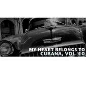 My Heart Belongs To Cubana, Vol. 10 de Various Artists