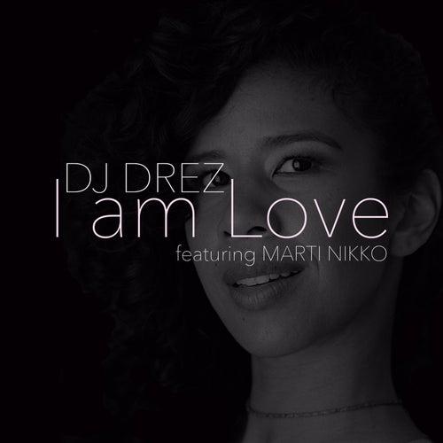 I Am Love by DJ Drez