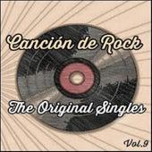 Canción de Rock, The Original Singles Vol. 9 by Various Artists