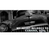 My Heart Belongs To Cubana, Vol. 1 de Various Artists