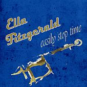 Easily Stop Time by Ella Fitzgerald