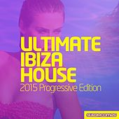 Ultimate Ibiza House - 2015 Progressive Edition - EP von Various Artists