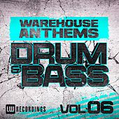 Warehouse Anthems: Drum & Bass, Vol. 6 - EP by Various Artists