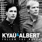 Follow the Waves by Kyau & Albert