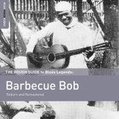 Rough Guide To Barbecue Bob by Barbecue Bob
