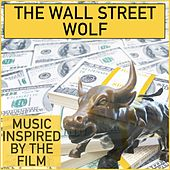 The Wall Street Wolf (Music Inspired by the Film) by Various Artists