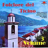 Folclore del Ticino, vol. 3 by Various Artists