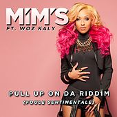 Pull up on da Riddim (Foule sentimentale) (Radio Edit) by Mims