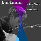 The First Album & Bonus Tracks by John Hammond, Jr.