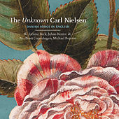 The Unknown Carl Nielsen: Danish Songs in English de Various Artists