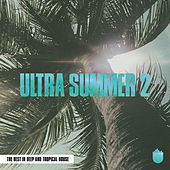 Ultra Summer 2 (The Best In Deep and Tropical House) fra Various Artists