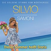Dieser Sommer heißt Gloria by Silvio Samoni
