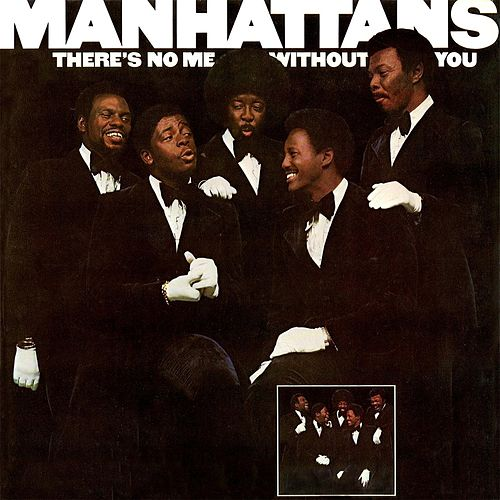 There's No Me Without You (Deluxe Edition) by The Manhattans