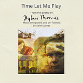 Time Let Me Play by Keith James