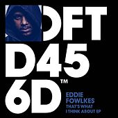 That's What I Think About EP by Eddie Flashin Fowlkes