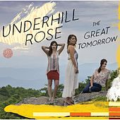 The Great Tomorrow by Underhill Rose