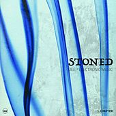 Stoned, Vol. 1 (Deep Electronic Music) by Various Artists