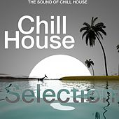 Chill House Selection (The Sound of Chill House) de Various Artists