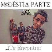 Te Encontrar by ModestiaParte