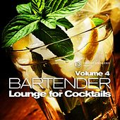 Bartender, Lounge for Cocktails, Vol. 4 (Smooth Chilled and Soulful Cafe Bar Grooves) by Various Artists