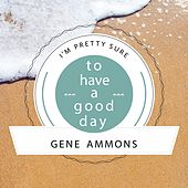 To Have A Good Day de Gene Ammons