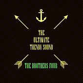 The Ultimate Trendy Sound by The Brothers Four