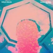 Make Me Feel by Gold Fields