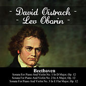 Beethoven: Sonata For Piano And Violin No. 1 In D Major, Op. 12 - Sonata For Piano And Violin No. 2 In A Major, Op. 12 - Sonata For Piano And Violin No. 3 In E Flat Major, Op. 12 by Lev Oborin