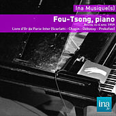 Fou-Tsong, piano, Le Livre d'Or de Paris-Inter (Scarlatti - Chopin - Debussy - Prokofiev) by Various Artists