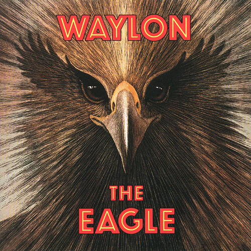 The Eagle by Waylon Jennings