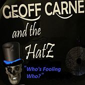 Who's Fooling Who? by Geoff Carne