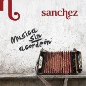 Musica Sin Acordeón by Sanchez