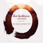 Zen Wellness Sounds by Dr. Sergei Shaboutin
